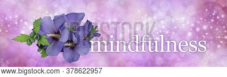 Focus On Flowers For A Perfect Mindfulness Moment - Blue Hibiscus Flower Heads Beside The Word Mindf