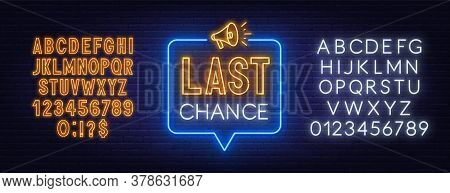 Last Chance Neon Sign On Brick Wall Background.