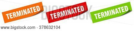 Terminated Sticker. Terminated Square Isolated Sign Label