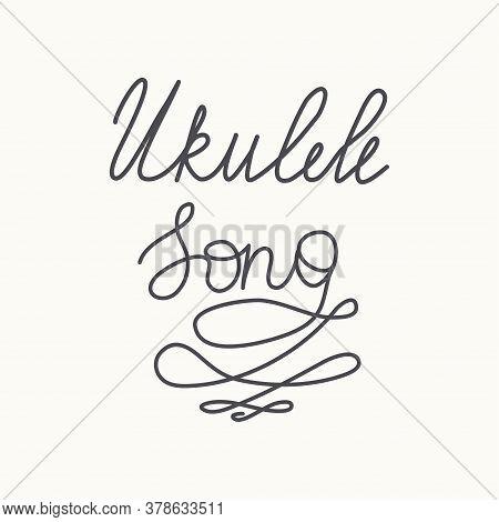 Ukulele Song Lettering. Hawaiian Tropical Exotic Handmade Design. Summer, Sun, Splashes, Vintage Tex