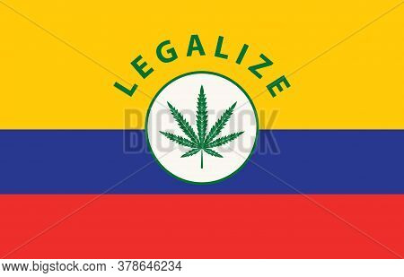 Banner In The Form Of The Colombian Flag With A Hemp Leaf. The Concept Of Legalizing Marijuana, Cann