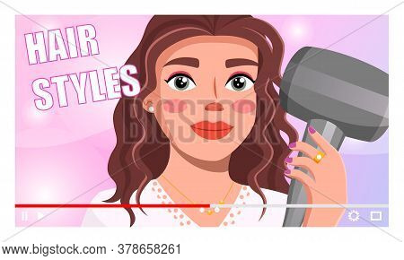 Concept Of Video Player Interface. Pretty Woman Holding Hairdryer Telling About Lifehacks And Secret