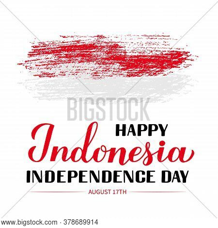 Indonesia Independence Day Calligraphy Hand Lettering Isolated On White. National Holiday Celebrated