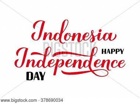 Happy Indonesia Independence Day Calligraphy Hand Lettering Isolated On White. National Holiday Cele