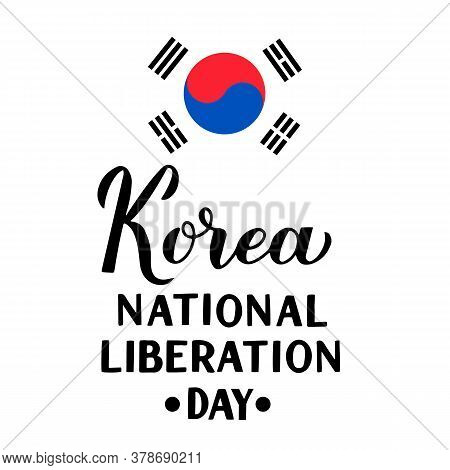 Korea National Liberation Day Hand Lettering With Flag. South Korea Independence Day. Korean Holiday