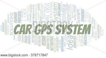 Car Gps System Typography Vector Word Cloud. Wordcloud Collage Made With The Text Only.