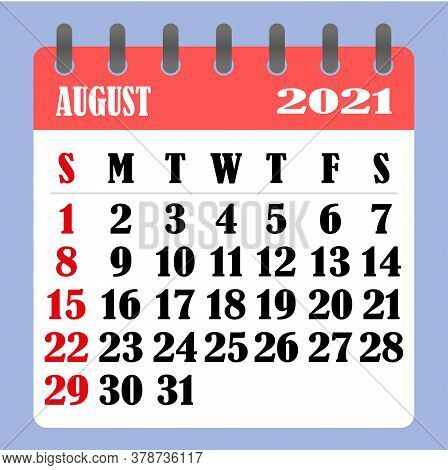 Letter Calendar For August 2021. The Week Begins On Sunday. Time, Planning And Schedule Concept. Fla