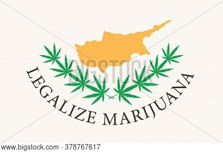Banner In The Form Of The Cyprus Flag With Hemp Leaves. The Concept Of Legalizing Marijuana, Cannabi