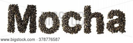 Coffee Bean Sort Alphabetically. The Word Is Mocha. Which Is The Name Of The Menu Is A Drink Of Coff