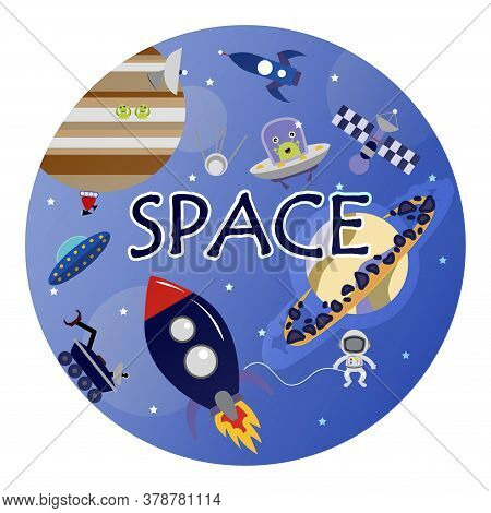 Cartoon Space Illustration With A Rocket, Astronaut, Planets And Aliens. Bright Cute, Children S  Dr