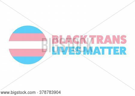 Black Trans Lives Matter Concept. Template For Background, Banner, Card, Poster With Text Inscriptio