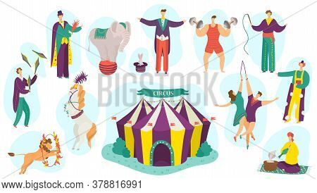 People In Circus Performance Vector Illustration Set. Cartoon Flat Fun Active Artist Character Perfo
