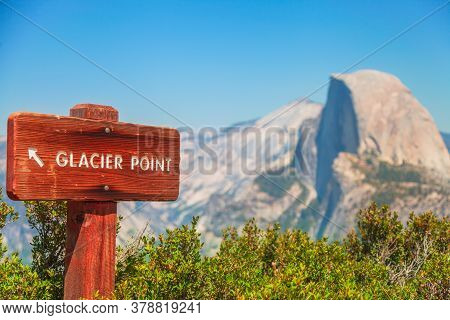 Wooden Road Sign Of Glacier Point In Yosemite National Park, California, United States. The View Fro