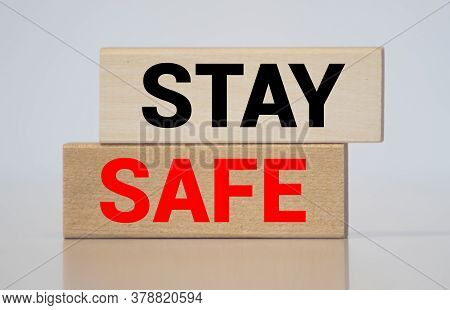 Stay Safe Concept. Word Stay Safe Isolated On White Background. Stay At Home, Social Media Campaign