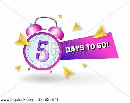 Sale Countdown Banner With Alarm Clock. Five Day To Go Sale Slogan. Promotional, Advertising Banner