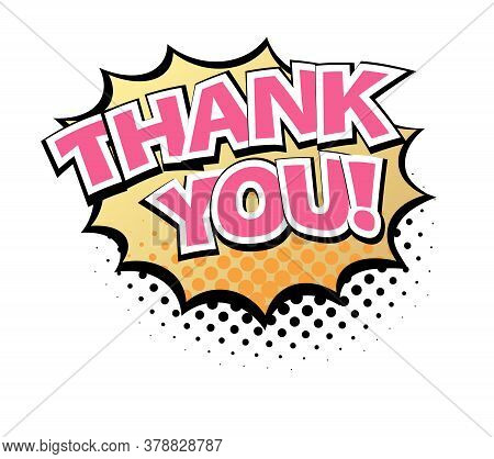 Comic Lettering Thank You. Comic Speech Bubble With Emotional Text Thank You. Bright Dynamic Cartoon