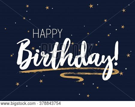 Happy Birthday Lettering, Greeting Card Calligraphic Design With Gold Star Sparkles. White Happy Bir