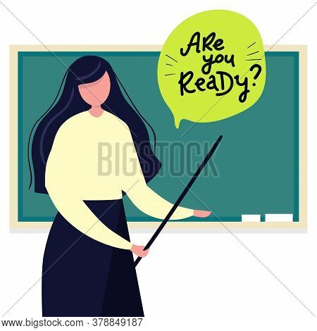 Young Female Teacher On Lesson At Blackboard With Speech Bubble. Are You Ready Teacher With Pointer,
