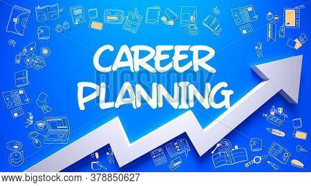 Career Planning - Business Concept. Inscription On Azure Wall With Hand Drawn Icons Around. Career P