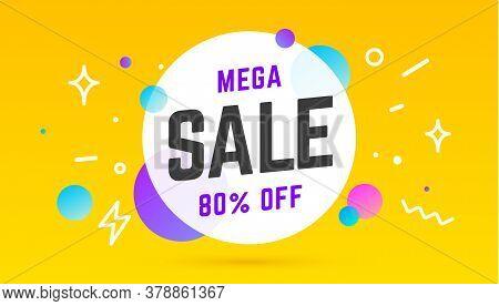 Mega Sale, Speech Bubble. Banner, Poster, Speech Bubble With Text Mega Sale. Geometric Memphis Style