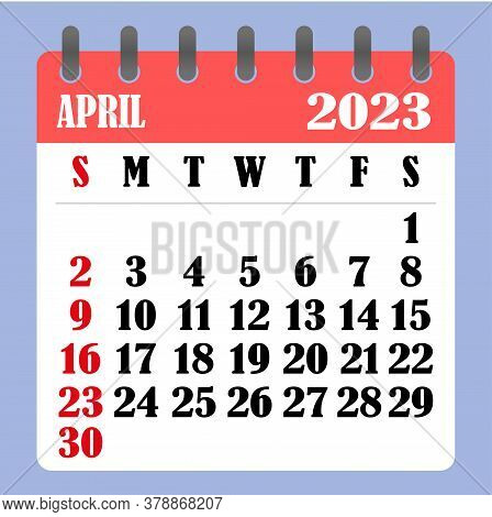 Letter Calendar For April 2023. The Week Begins On Sunday. Time, Planning And Schedule Concept. Flat
