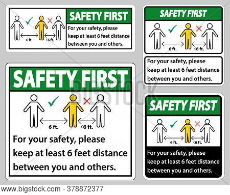 Safety First Keep 6 Feet Distance,for Your Safety,please Keep At Least 6 Feet Distance Between You A