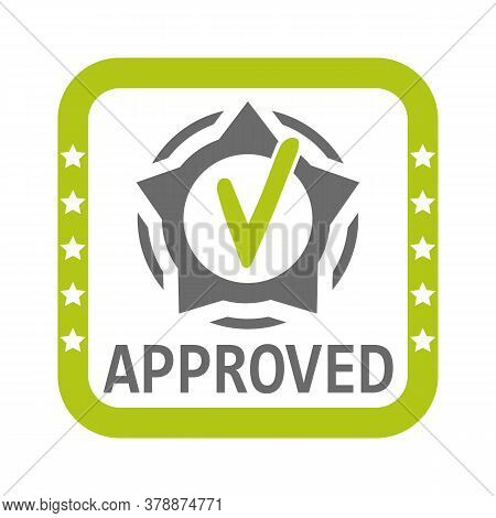 Approved Sign. Approval Stamp. Check Mark Label As Documentation Symbol Yes. Concept Of Success Cons