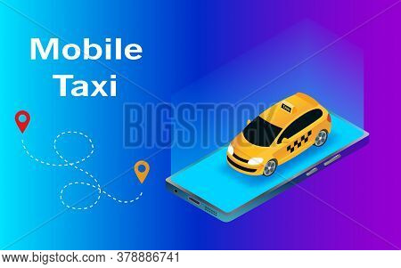 Isometric Vector Mobile Illustration, Taxi Smartphone Application, Taxi On Smartphone, Mobile Taxi A