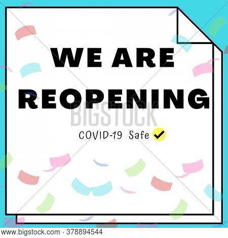 We Are Open Again Text Illustration Made For Reopening After Covid19 Outbreak. We're Open. You Are W