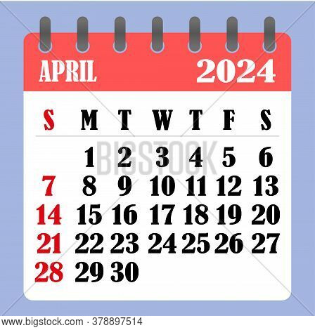 Letter Calendar For April 2024. The Week Begins On Sunday. Time, Planning And Schedule Concept. Flat