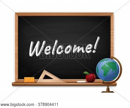 School Board With Text Written In Chalk. Blackboard With The Inscription. Welcome. School Banner Con