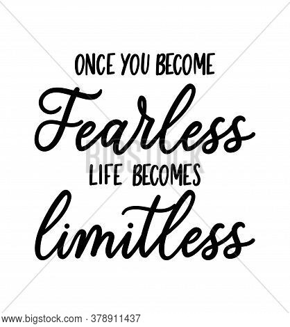 Once You Become Fearless Life Becomes Limitless Motivational Vector Illustration