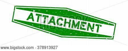Grunge Green Attachment Word Hexagon Rubber Seal Stamp On White Background