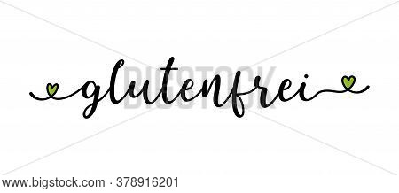 Hand Sketched Glutenfrei Word In German As Banner Or Logo. Translated Gluten Free. Lettering