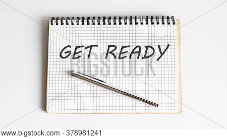 Word Writing Text Get Ready. Business Concept . Quickly Ready.