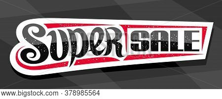Vector Banner For Super Sale, White Decorative Badge For Black Friday Or Cyber Monday Sale With Uniq