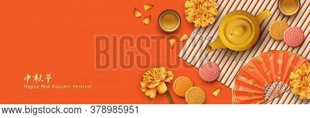 Chinese Mid Autumn Festival Banner. Traditional Moon Cakes, Teapot, Fan And Marigold Flowers. Transl