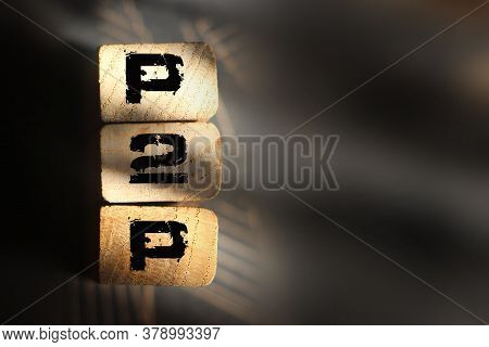 P2p Abbreviation On Wooden Blocks. Peer To Peer Business Concept