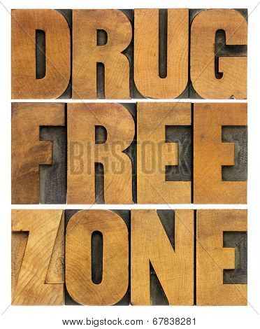 drug free zone word abstract in vintage letterpress wood type poster