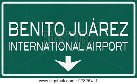 Mexico City Benito Juarez International Airport Highway Sign