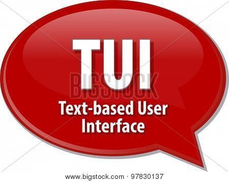 Speech bubble illustration of information technology acronym abbreviation term definition TUI Text based User Interface poster