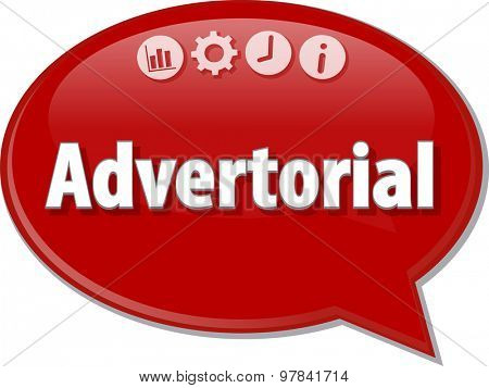 Speech bubble dialog illustration of business term saying Advertorial