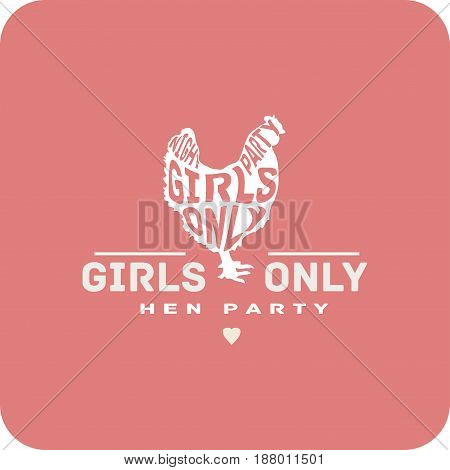 Hen Party Vintage Label. Hen silhouette with text Girls Only Night Party. Girls only sign. Bachelorette party. Ready design template for a t-shirt, postcard, poster, stamp, ticket or a banner.