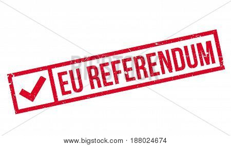 Eu Referendum rubber stamp. Grunge design with dust scratches. Effects can be easily removed for a clean, crisp look. Color is easily changed.
