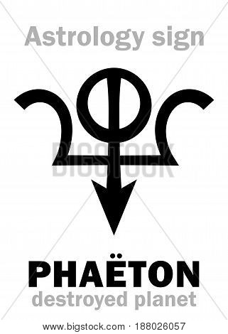 Astrology Alphabet: PHAËTON, hypothetic destroyed planet (between Mars and Jupiter, now Asteroids belt). Hieroglyphics character sign (original single symbol).