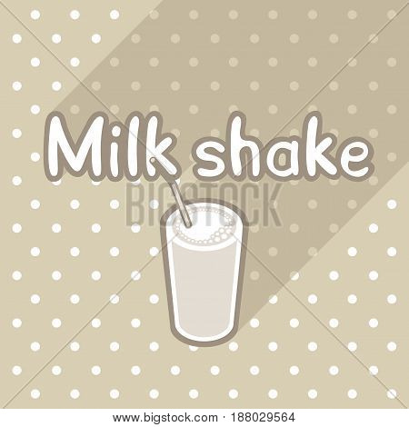 Vector poster in flat style with glass of milk shake and straw on the background of the tablecloth with polka dots. Template for flyers, banners, invitations, brochures and covers.