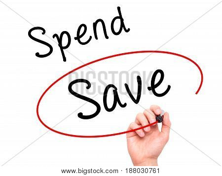 Man Hand Writing And Choosing Save Instead Of Spend With Black Marker On Visual Screen