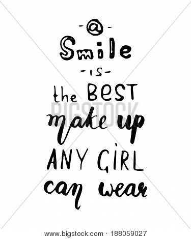 Smile is the best makeup any girl can wear lettering. Inspirational quote handwritten with black ink and brush. Vector calligraphy isolated on white background