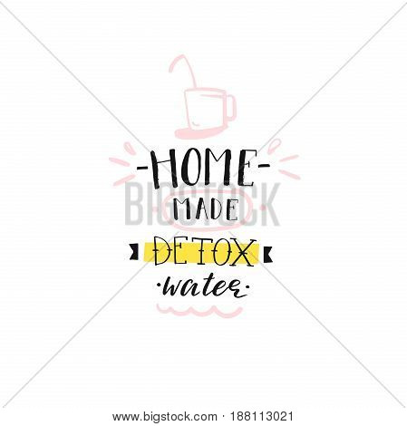 Hand drawn vector abstract creative detox water sign stamp with handwritten modern calligraphy quote Home made Detox water isolated on white background.Menu, logo design, sticker, tag, decoration, label