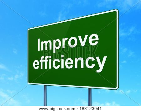 Business concept: Improve Efficiency on green road highway sign, clear blue sky background, 3D rendering